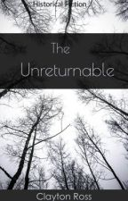 The Unreturnable  by ClaytonRoss412