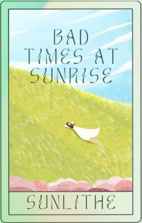 Bad Times at Sunrise (La Fortuna Series #3) by sunlithe