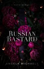 Russian Bastard | A Mafia Novel ✧ by vhentii