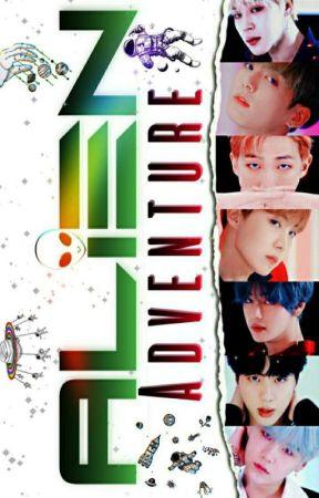 Alien Adventure [BTS X READER] by idk_snowgirl
