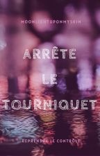 Arrête le tourniquet by MoonlightUponMySkin