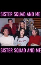 Sister squad and me  by dolxngirlzz