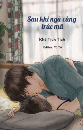 [DROP] Sau khi ngủ cùng trúc mã - Khê Tịch Tịch by totohuuhanh