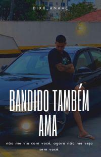 Bandido Também Ama {F!} cover