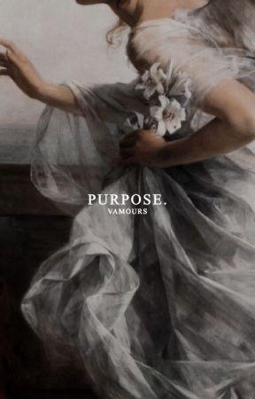 purpose, the originals ✓ by angcliv