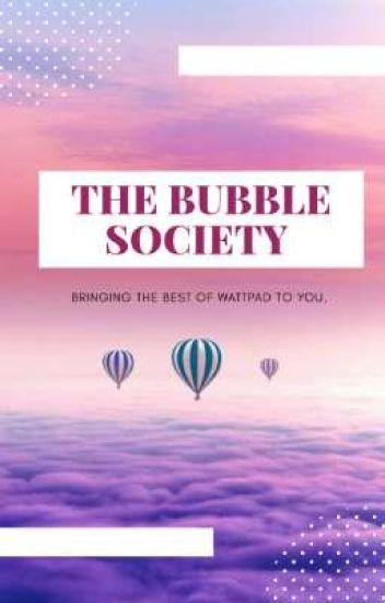 THE BUBBLE SOCIETY