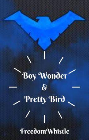 Boy Wonder & Pretty Bird (Oneshots) by FreedomWhistle