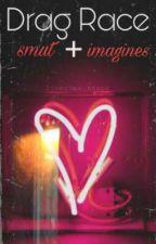 Drag Race smut + imagines by whenisaypostquam-