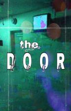The Door *on indefinite hiatus* by translatorofdreams