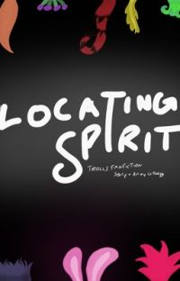 Locating Spirit - A Trolls FanFic cover
