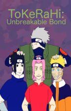 ToKeRaHi: Unbreakable Bond by maple-trees