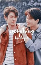 EVERYTHING | A BRIGHTWIN FANFICTION | ✔️ by smolhumannn