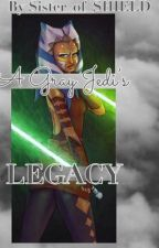 A Gray Jedi's Legacy ~ A SWCW's Story by Sister_of_SHIELD