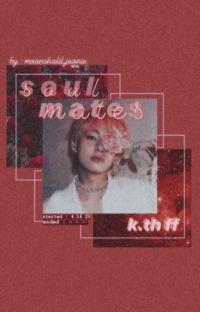 soulmates ; k.th ff cover