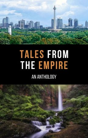 Tales From the Empire: An Anthology by Admiralkim7