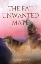 The fat unwanted mate (Compleet) door MandyMink