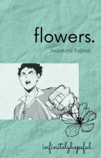 Flowers || Iwaizumi Hajime x Reader cover