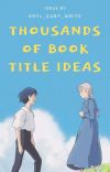 thousands of book title ideas ✓ cover