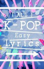 [ALL] K-POP Easy Lyrics [모두] K-POP 쉬운 가사 by K-popEasyLyrics