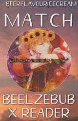match - beelzebub x reader [hiatus] by hagumisakinks