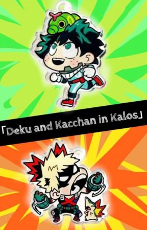 「Deku & Kacchan in Kalos!」 by Cheese490