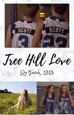 Tree Hill Love by Tarah_1313