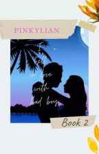 BOOK 2: I Fell In Love With Bad Boy by pinkylian
