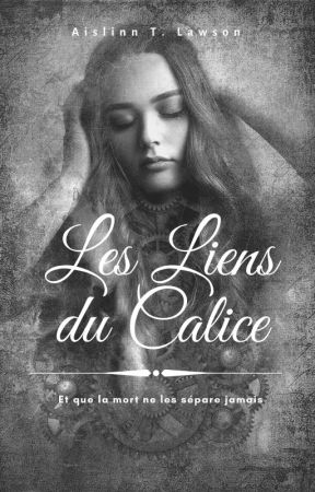Les Liens du Calice by AislinnTLawson