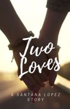 Two Loves by MzDinahLopez