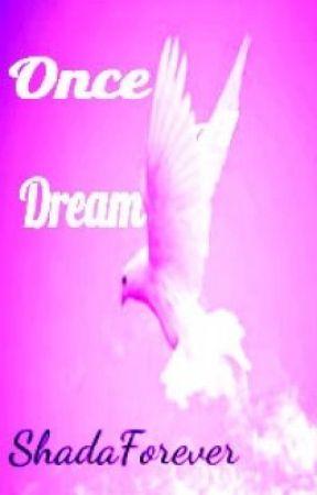 Once a Dream (Zayn Malik Fan Fiction) by ForeverPrettyyy