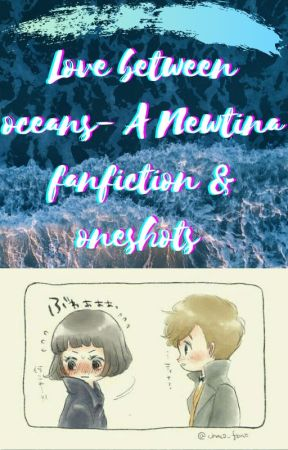 Love between oceans_Newtina Fanfiction and Oneshot by absence123
