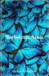 Borboletas Azuis (Romance Gay em construção) cover
