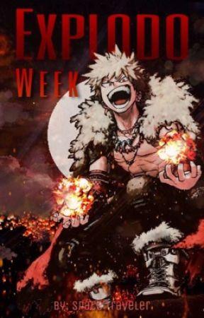 Explodo Week || Katsuki Bakugo || by -SpaceTraveler