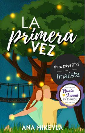 LA PRIMERA VEZ  by AnaMikeyla