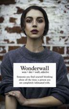 Wonderwall by AbigailWhitten