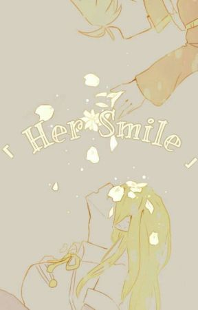 ⸢ Her Smile ⸥ •NaLu• (ON HIATUS) by Pxstelix