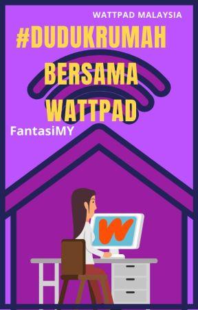 #DudukRumah Bersama Wattpad by WattpadFantasiMY