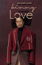 skinny love  gmw book 2  by Melaninaide