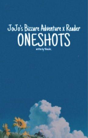 JoJo's Bizarre Adventure x Reader by ada_ichi