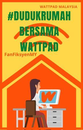 #DudukRumah Bersama Wattpad by WattpadFanFiksyenMY