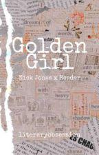 Golden Girl: Nick Jonas x Reader by literaryobsession