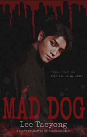 MAD DOG - TAEYONG [COMING SOON] by ohputrianandass
