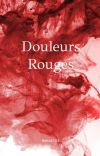 Douleurs Rouges  [ Completed ] cover