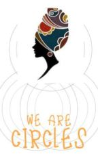 WE ARE CIRCLES by Afrowendy