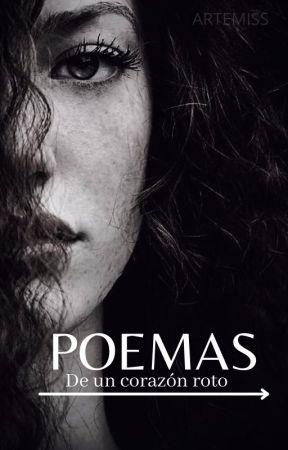 POEMAS-De un corazón roto. by Artemiss337