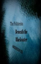 The Folklorists-Beneath the Blackwater by candlemansa
