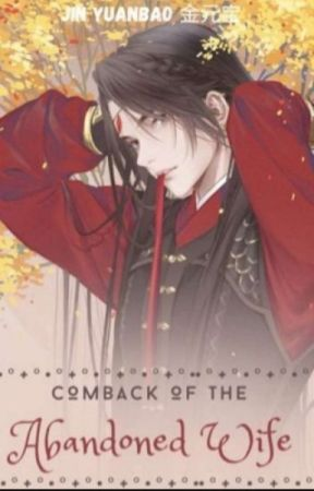 Comeback Of The Abandoned Wife [BL] by Azlnne