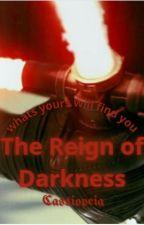 The Reign of Darkness (Kylo Ren x Reader) by xXGwynaVyeolaXx