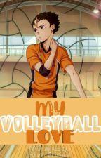 My Volleyball Love (Nishinoya x Reader) by JazzLoco