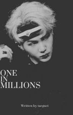 『 One In Millions 』 M.Y ✔ by taeonne7